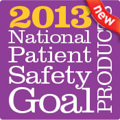 2013 National Patient Safety Goals for Staff, Patients, and Visitors