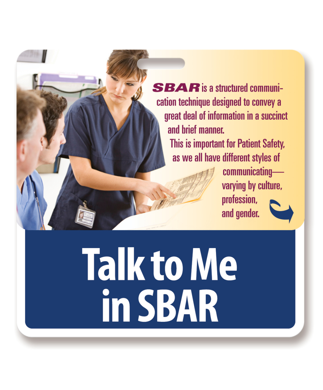 Encourage staff to speak the language of SBAR by reminding them with ...